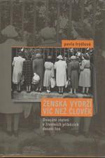 Frýdlová: Ženská vydrží víc než člověk, 2006