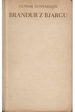 Gunnarsson: Brandur z Bjargu : román z Islandu, 1947