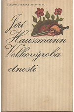 Haussmann: Velkovýroba ctnosti : (Nepravidelný román), 1975