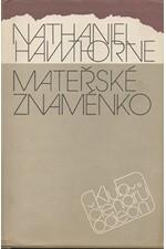 Hawthorne: Mateřské znaménko, 1988