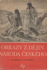 Vančura: Obrazy z dějin národa českého, díl 1: Od dávnověku po dobu královskou, 1949
