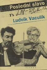 Vaculík: Poslední slovo : výbor fejetonů z Lidových novin (1989-2001), 2002