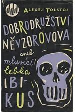 Tolstoj: Dobrodružství Něvzorova aneb mluvící lebka Ibikus, 1959