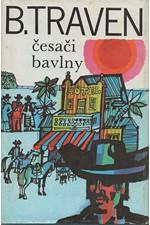 Traven: Česači bavlny, 1984
