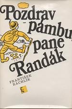Rachlík: Pozdrav Pámbu, pane Randák, 1989