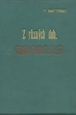 Beneš Třebízský: Z různých dob : Historické povídky, pořadí  9., 1896