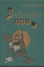 Beneš Třebízský: Z různých dob : Historické povídky, pořadí  4., 1895