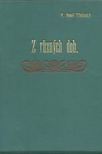 Beneš Třebízský: Z různých dob : Historické povídky, pořadí  6., 1895