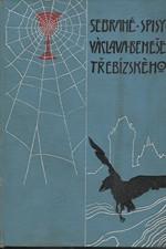 Beneš Třebízský: V červáncích kalicha : Historické povídky, 1910