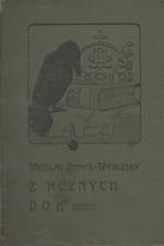Beneš Třebízský: Z různých dob : Historické povídky, pořadí  5., 1902