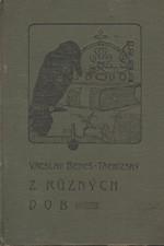 Beneš Třebízský: Z různých dob : Historické povídky, pořadí  5., 1907