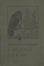 Beneš Třebízský: Z různých dob : Historické povídky, pořadí  3., 1907