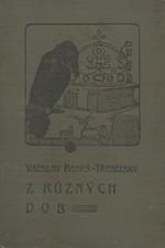 Beneš Třebízský: Z různých dob : Historické povídky, pořadí  2., 1907