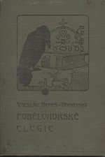 Beneš Třebízský: Pobělohorské elegie : Historické povídky, pořadí  2., 1906