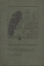 Beneš Třebízský: Pobělohorské elegie : Historické povídky, pořadí  1., 1906