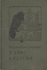 Beneš Třebízský: V záři kalicha : Historické povídky, pořadí  2., 1906