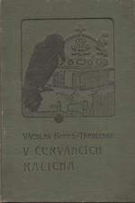 Beneš Třebízský: V červáncích kalicha : Historické povídky, 1906