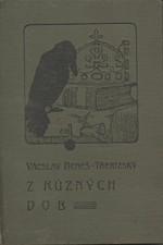 Beneš Třebízský: Z různých dob : Historické povídky, pořadí  7., 1908