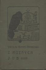 Beneš Třebízský: Z různých dob : Historické povídky, pořadí  8., 1908