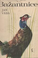 Vrba: Bažantnice a jiné obrázky z přírody, 1970