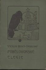 Beneš Třebízský: Pobělohorské elegie : Historické povídky, pořadí  1., 1911
