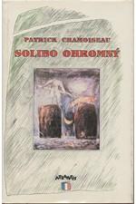 Chamoiseau: Solibo Ohromný : román, 1993