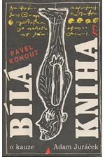 Kohout: Bílá kniha o kauze Adam Juráček, 1991