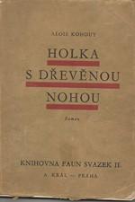Kohout: Holka s dřevěnou nohou : Román, 1930