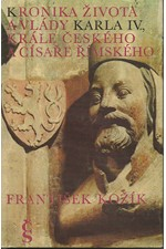 Kožík: Kronika života a vlády Karla IV., krále českého a císaře římského, 1985