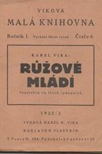 Vika: Růžové mládí : Veselohra ve 3 jedn., 1923