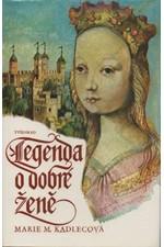 Kadlecová: Legenda o dobré ženě, 1982