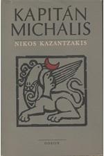 Kazantzakis: Kapitán Michalis : Svobodu, nebo smrt!, 1980