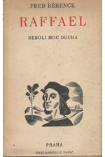 Bérence: Raffael neboli Moc ducha = [Raphaël ou la Puissance de l'Esprit], 1936