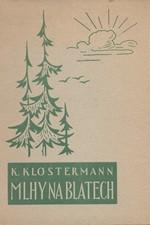 Klostermann: Mlhy na Blatech : Román, 1949