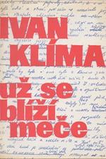 Klíma: Už se blíží meče : Eseje, fejetony, rozhovory, 1990