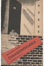 Langer: Dvaasedmdesátka : Hra o dvou dílech, 1937