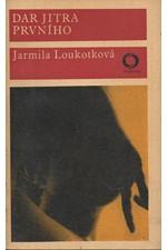 Loukotková: Dar jitra prvého, 1971