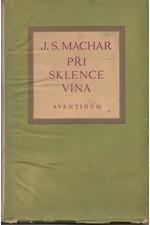 Machar: Při sklence vína, 1929