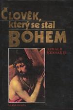 Messadié: Člověk, který se stal Bohem, 1992