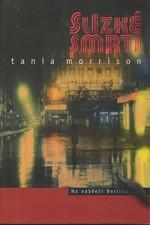 Morrison: Slizké smrti, 2003
