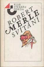 Merle: Svítání, 1988