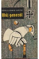 Opitz: Můj generál : neukázněná zpráva štábního rotmistra, 1961