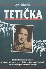 Odvárka: Tetička : sarkastické non-fiction o německé ženě, která byla ve špatných dobách na nevhodných místech Evropy, 2002
