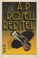 Moberg: A.P. Rosell, ředitel [Vše pro blaho města], 1988
