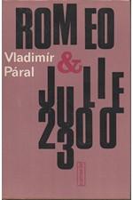 Páral: Romeo & Julie 2300, 1982