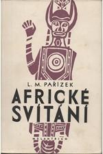 Pařízek: Africké svítání, 1952