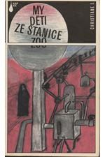 F.: My děti ze stanice ZOO : příběh narkomanky : podle protokolů zachycených na magnetofonových páscích zprac. Kai Hermann a Horst Rieck, 1987