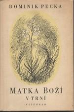 Pecka: Matka boží v trní, 1947
