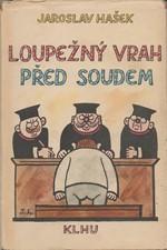 Hašek: Loupežný vrah před soudem : [Povídky], 1958