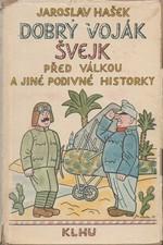 Hašek: Dobrý voják Švejk před válkou a jiné podivné historky, 1957
